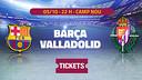 Entrades FC Barcelona - Valladolid