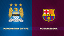 Manchester City vs FC Barcelona promises to be a truly global event