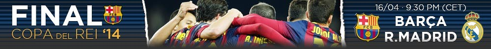 Spanish Cup Final 2014 April 16th 9:30 PM