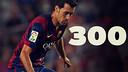 300 games for Sergio Busquets as a blaugrana.