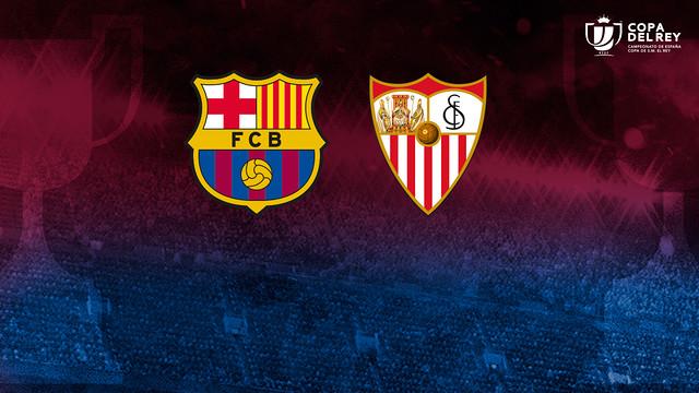El Barça i el Sevilla jugaran la final de la Copa del Rei