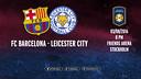 FC Barcelona - Leicester City